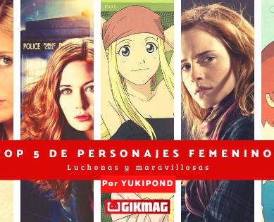 Top 5 de personajes femeninos – Luchonas y maravillosas