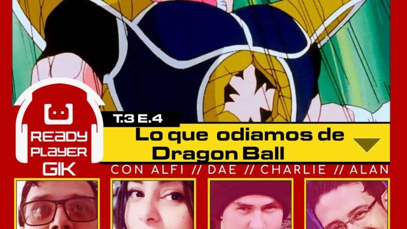 Cosas que odiamos de Dragon Ball – Ready Player GIK T3.EP4 – 54