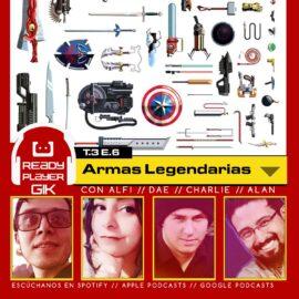 Armas legendarias o míticas – Ready Player GIK Podcast T3.EP6 – 56