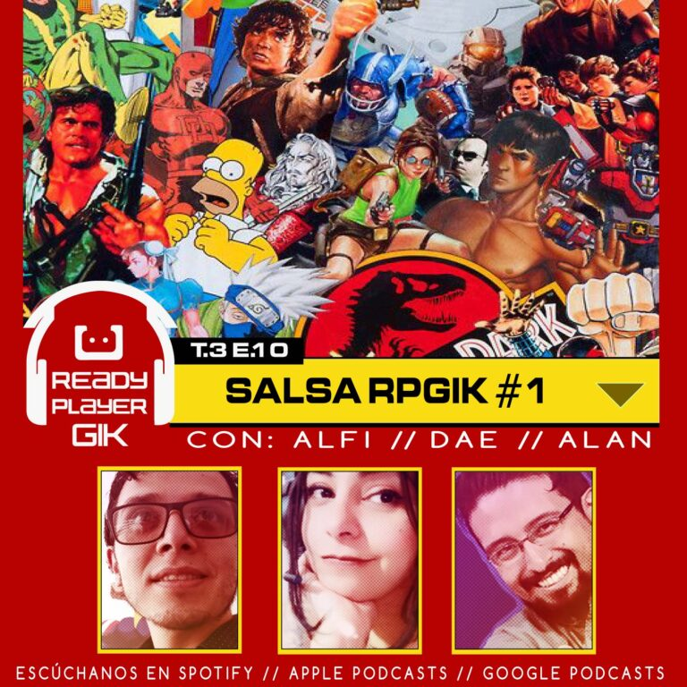 Salsa RPGIK #1 – Ready Player GIK Podcast T3. Ep 10 – 60