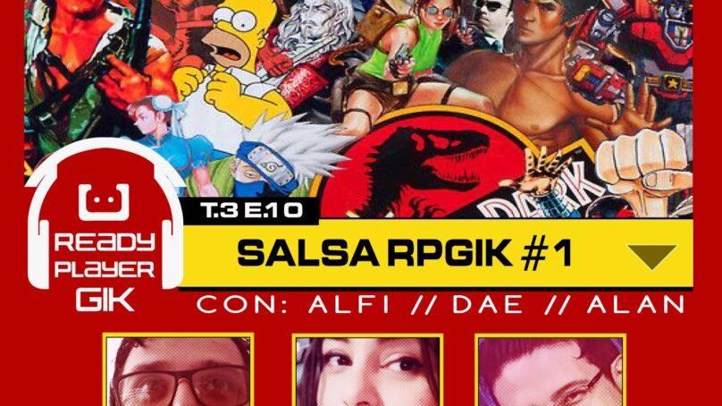 Salsa RPGIK #1 – Ready Player GIK Podcast T3. Ep 10 – 60