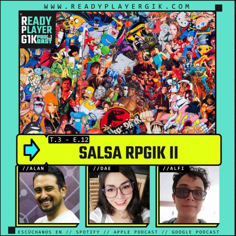 Salsa II- Ready Player GIK Podcast T3. Ep 12 – 61