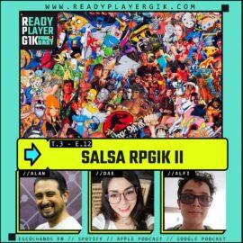 Salsa II- Ready Player GIK Podcast T3. Ep 12 – 62