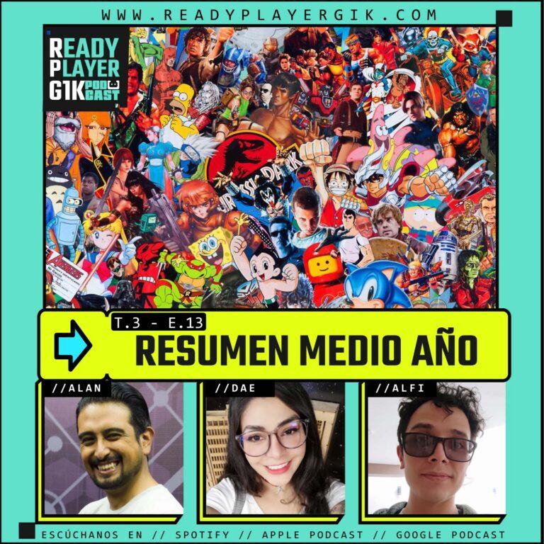 Resumen Medio Año- Ready Player GIK Podcast T3. Ep 13 – 63